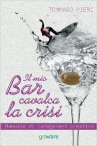 Il mio bar cavalca la crisi, il nuovo libro di Tommaso Pieri